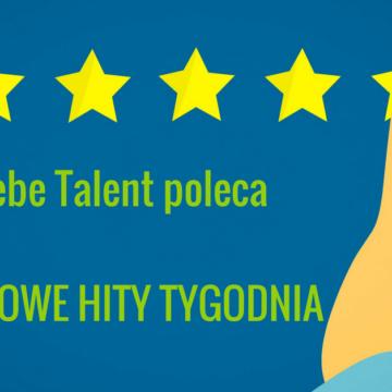 Bebe Talent poleca: BLOGOWE HITY TYGODNIA #1