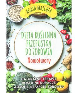 Książka Dieta roślinna przepustką do zdrowia. Nowotwory